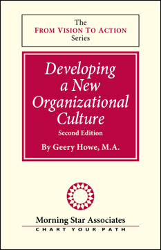 Developing a New Organizational Culture 2nd ed., by Geery Howe
